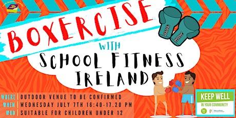Summer Stars : School's Fitness Ireland Boxercise Session 2 tickets