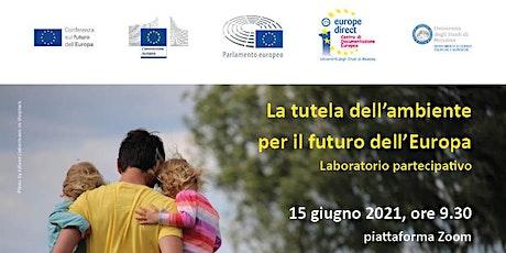 La tutela dell'ambiente per il futuro dell'Europa. biglietti