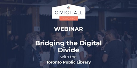 Webinar: Bridging the Digital Divide with the Toronto Public Library tickets