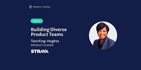 Webinar: Building Diverse Product Teams by Strava Product Leader tickets