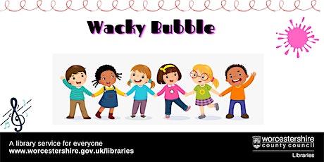 Wacky Bubble tickets