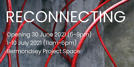 Reconnecting - Private View tickets