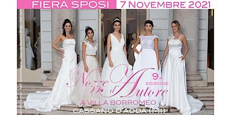 Nozze d'Autore: 9a edizione fiera sposi a Villa Borromeo di Cassano d'Adda biglietti