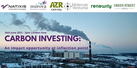 Carbon Investing: An impact opportunity at inflection point Tickets