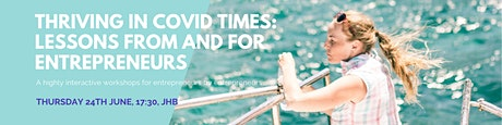 Thriving in covid times: lessons from and for entrepreneurs tickets