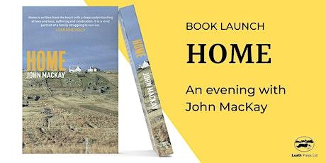 Launch: Home by John MacKay tickets