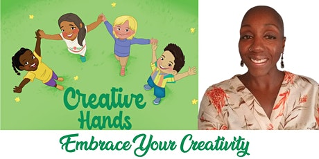 """""""Embrace Your Creativity """"  Creative Hands Book Signing tickets"""