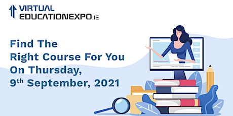 Virtual Education Expo - Live & Online Event (Thursday, 9th Sep, 2021) tickets