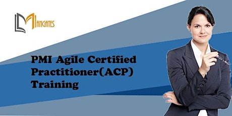 PMI Agile Certified Practitioner(ACP) 3 Days Training in Hamilton tickets