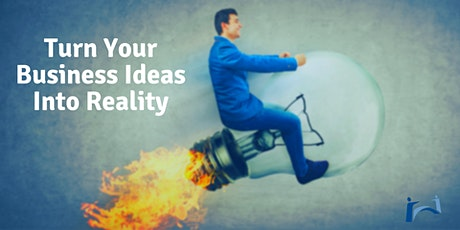 Turn Your Business Ideas Into Reality tickets