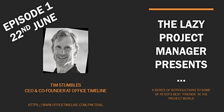 The Lazy Project Manager introduces ... Tim from Office Timeline biglietti