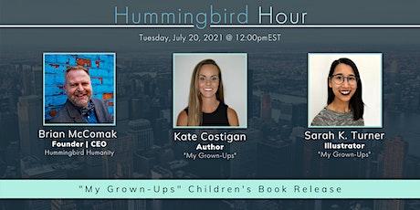 "Hummingbird Hour: ""My Grown-Ups"" Children's Book Release tickets"