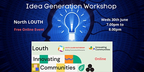 North LOUTH - Idea Generation Workshop (Free event) tickets