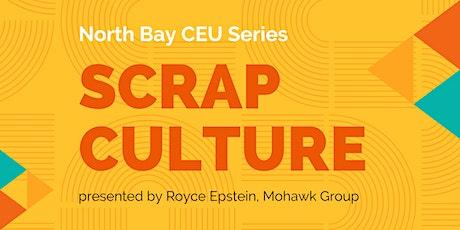 North Bay CEU Series   Scrap Culture tickets