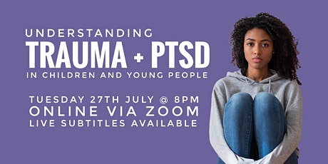 Trauma + PTSD in Children + Young People tickets