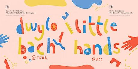 Little Hands: Light and Dark   |Dwylo Bach: Golau a Thywyllwch tickets