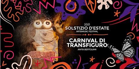 Solstizio d' Estate:  Carnival di transfiguro biglietti
