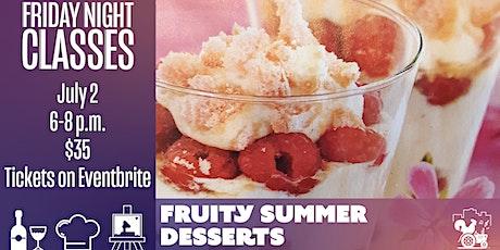 Friday Class: Fruity Summer Desserts tickets