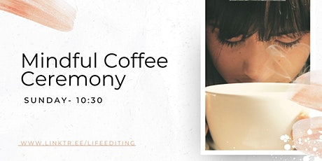Mindful Coffee Ceremony Tickets
