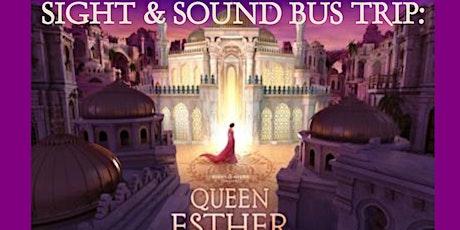 Sight & Sound Bus Trip : Queen Esther tickets