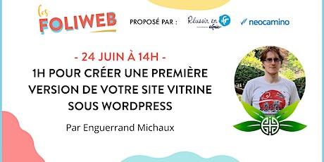 1h pour créer une première version de votre site vitrine sous Wordpress billets