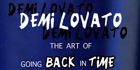 Demi Lovato The Art Of Going Back In Time: The Virtual Concert tickets