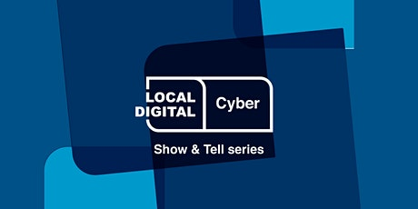 Local Digital Cyber show & tell series tickets