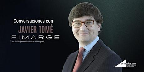 Conversaciones con Javier Tomé de Fimarge tickets