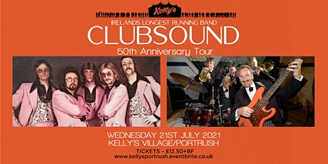 Clubsound - 50th Anniversary Tour live at Kelly's Village, Portrush. tickets