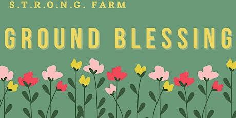 S.T.R.O.N.G Farm Ground Blessing tickets