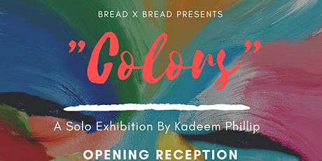 """""""Colors"""" A Solo Exhibition By Kadeem Phillip tickets"""