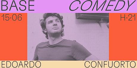 BASE COMEDY _ Edoardo Confuorto tickets