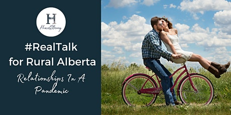 #RealTalk For Rural Alberta: Relationships In A Pandemic tickets