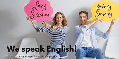 We speak English! - English speaking group on Sunday (LONG SESSION) tickets