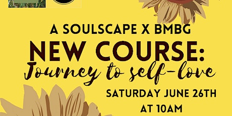 Journey to Self-Love Course by A Soulscape & BMBG tickets
