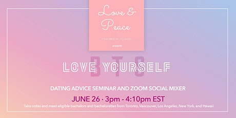 """BTS THEME """"LOVE YOURSELF"""" DATING ADVICE SEMINAR + ZOOM SOCIAL MIXER tickets"""