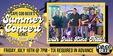 Cape Cod Beer's Outdoor Summer Concert Series: Just Like That! tickets