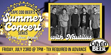 Cape Cod Beer's Outdoor Summer Concert Series: Nautilus tickets