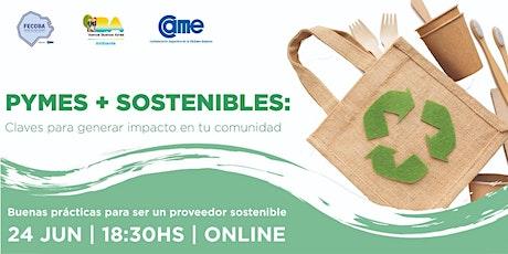 """""""PyMEs + Sostenibles: claves para generar impacto en tu comunidad"""" ingressos"""
