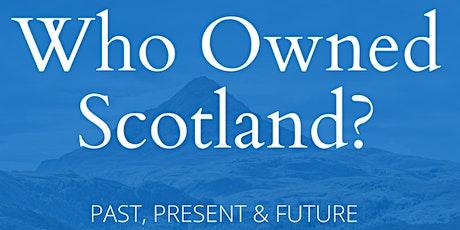 Who Owned Scotland? Past, Present and Future biglietti
