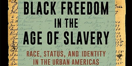 Virtual Book Club -  Black Freedom in the Age of Slavery tickets