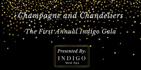 Champagne and Chandeliers. The First Annual Indigo Gala. tickets