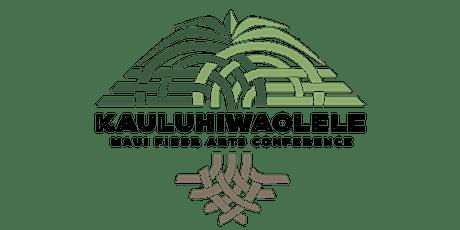 KAULUHIWAOLELE Maui Fiber Arts Conference 2021 tickets