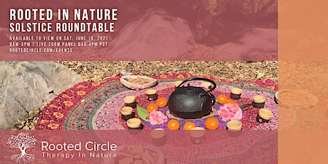 Rooted in Nature: A Solstice Roundtable tickets