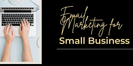 Email Marketing For Small Business tickets