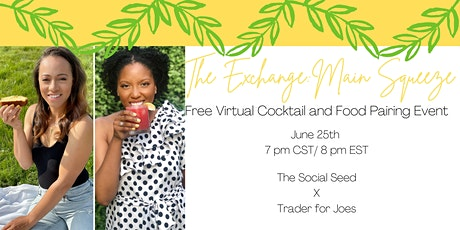 The Exchange: Main Squeeze - Free Virtual Cocktail and Food Pairing Event tickets