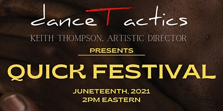 danceTactics presents: Quick Festival on Juneteenth 2021 tickets