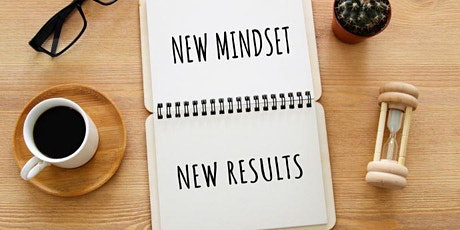 New Mindset, New Results: Improve Your Online Success in the Next 30 Days tickets