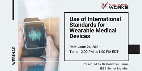 Webinar: Use of International Standards for Wearable Medical Devices tickets