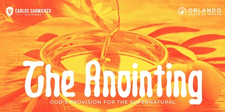 The Anointing: God's Provision for the Supernatural tickets